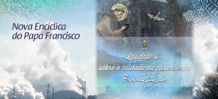 "Louvado Seja"", Papa Francisco"